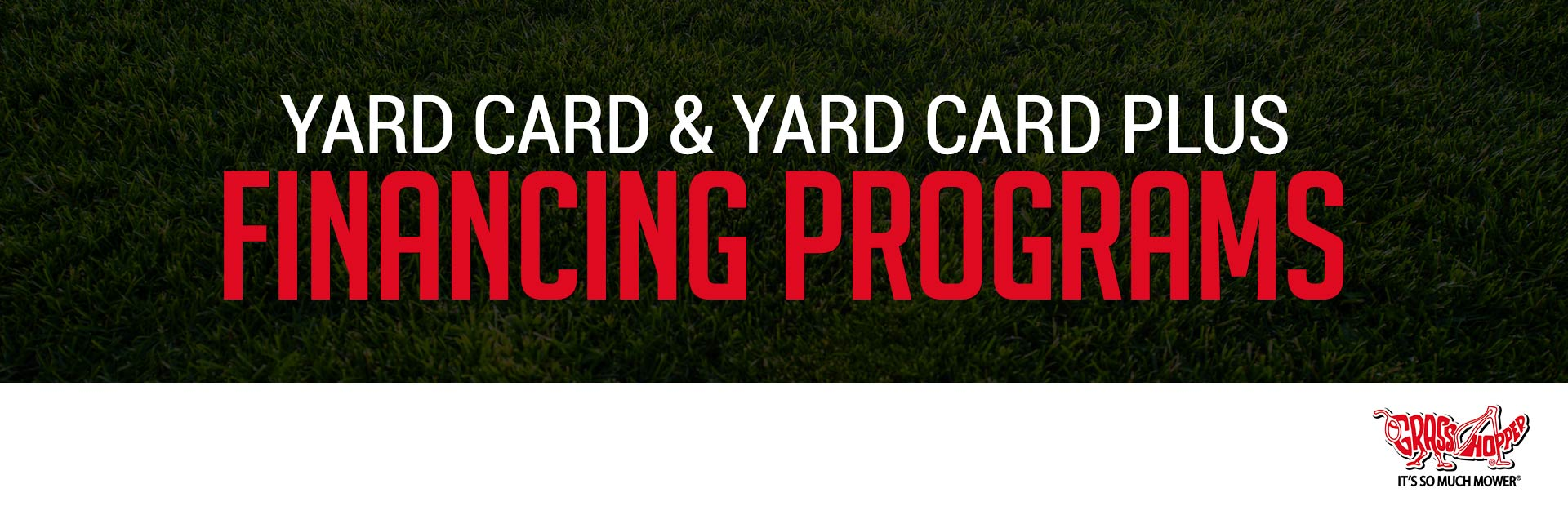 Grasshopper: Yard Card and Yard Card Plus Financing Programs